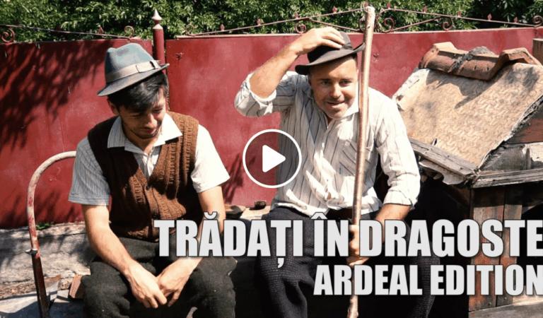 Tradati in dragoste – varianta Ardeleneasca